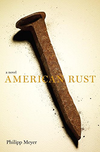 Book Review | American Rust | Phillipp Meyer